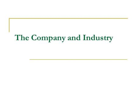 The Company and Industry. Writing and Presenting a Business Plan Chapter 2.