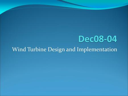 Wind Turbine Design and Implementation. Team Members Members: Luke Donney Lindsay Short Nick Ries Dario Vazquez Chris Loots Advisor: Dr. Venkataramana.