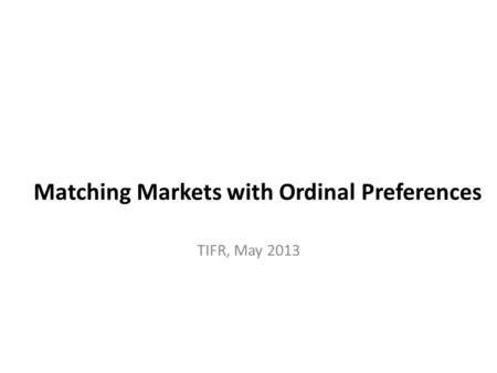 Matching Markets with Ordinal Preferences