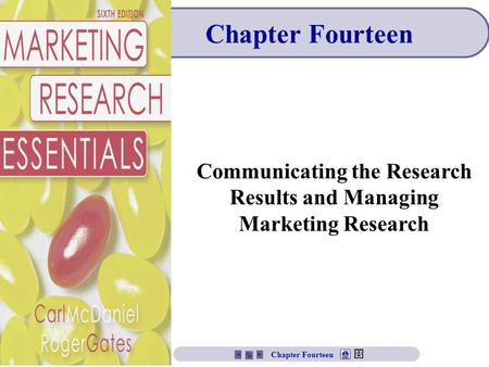 Chapter Fourteen Communicating the Research Results and Managing Marketing Research Chapter Fourteen.