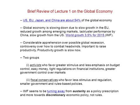 Brief Review of Lecture 1 on the Global Economy -- US, EU, Japan, and China are about 54% of the global economyUS, EU, Japan, and China are about 54% --