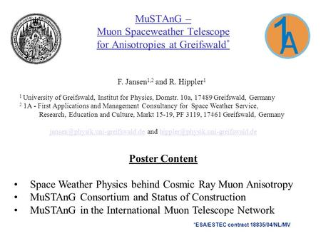 MuSTAnG – Muon Spaceweather Telescope for Anisotropies at Greifswald * Poster Content Space Weather Physics behind Cosmic Ray Muon Anisotropy MuSTAnG Consortium.