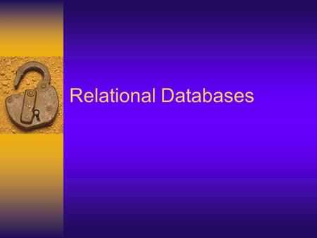 Relational Databases. Relational database  data stored in tables  must put data into the correct tables  define relationship between tables  primary.