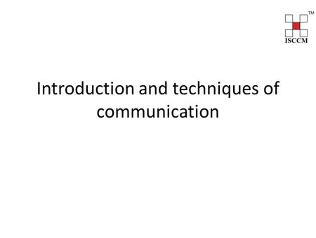 Introduction and techniques of communication. Why this Webinar?? Communication between physicians and patients and their families is consistently identified.