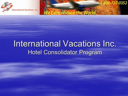 International Vacations Inc. Hotel Consolidator Program.