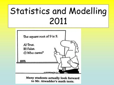 Statistics and Modelling 2011. Topic 1: Introduction to statistical analysis Purpose – To revise and advance our understanding of descriptive statistics.