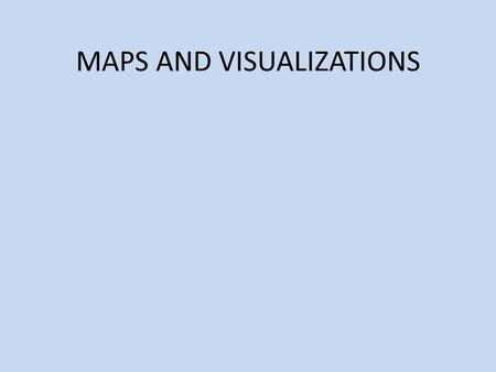 MAPS AND VISUALIZATIONS. Cartography: The art, science, and techniques of making maps or charts. Two types of GIS output: – Maps Digital or analog (hard-copy)