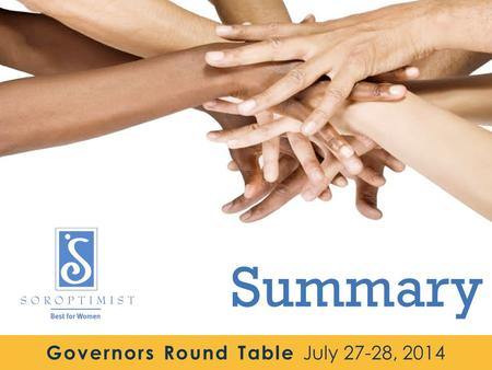 Governors Round Table July 27-28, 2014 Summary. TRANSFORMATION SUMMARYGovernors Round Table July 27-28, 2014.