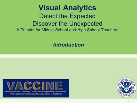Visual Analytics Detect the Expected Discover the Unexpected A Tutorial for Middle School and High School Teachers Introduction 1.