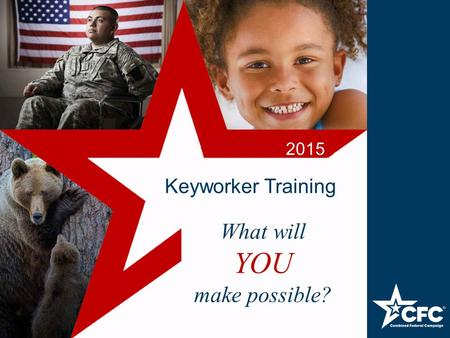 Keyworker Training 2015 What will YOU make possible?
