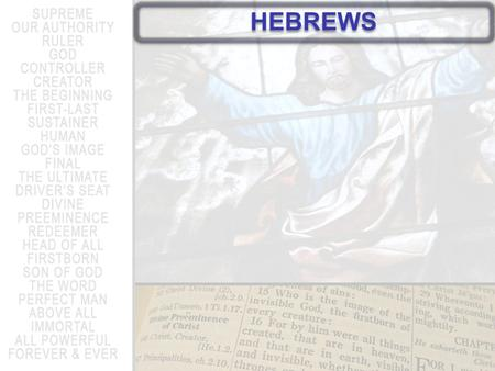 HEBREWS. A More Desirable Holiness The sacrificial system reminded believers they were unholy A More Desirable Holiness.