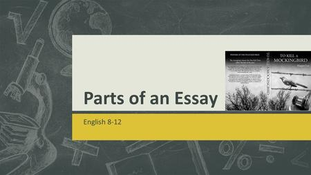 Parts of an Essay English 8-12. Agenda  Introduction Specifics (Hook, Theme, Thesis & Forecast) Examples  Body Topic Sentence Analysis Support/Evidence.