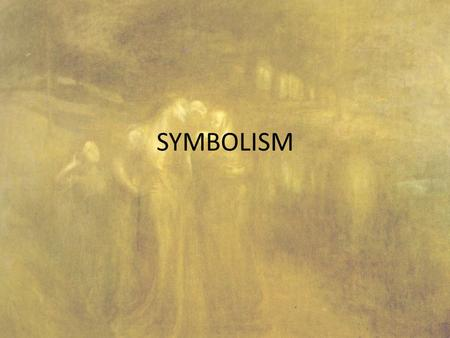 SYMBOLISM. Symbolism | Art Movement Symbolism flourished as an art movement between 1885 and 1910. Emerging in France, Symbolist art rejected both Realism.