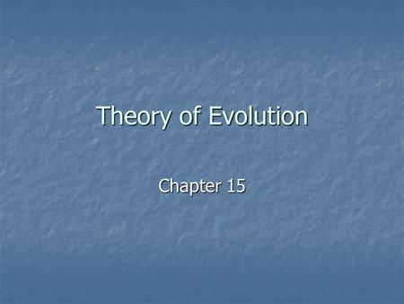 Theory of Evolution Chapter 15. 15.1 Key Concepts What was Charles Darwin's contribution of science? What was Charles Darwin's contribution of science?