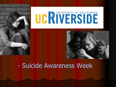 - Suicide Awareness Week. - More than 32,000 people in the United States die by suicide every year. It is this country's 11th leading cause of death -