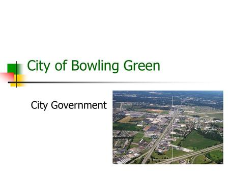 City of Bowling Green City Government. Bowling Green.