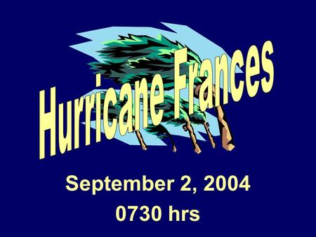 September 2, 2004 0730 hrs. SEOC LEVEL 1 24 Hour Operations.
