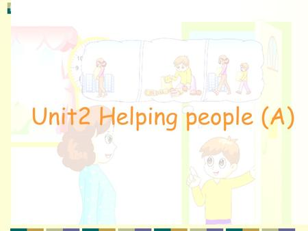 Unit2 Helping people (A)