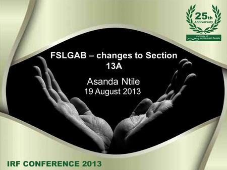 FSLGAB – changes to Section 13A Asanda Ntile 19 August 2013.