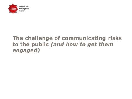 The challenge of communicating risks to the public (and how to get them engaged)