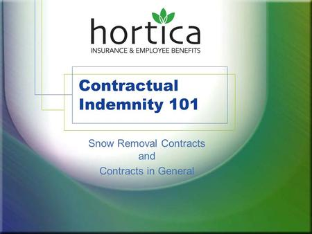 Contractual Indemnity 101 Snow Removal Contracts and Contracts in General.