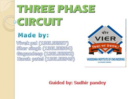 THREE PHASE CIRCUIT. SINGLE PHASE TWO WIRE Objectives Explain the differences between single- phase, two-phase and three-phase. Compute and define the.