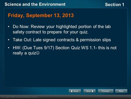 Section 1 Science and the Environment Friday, September 13, 2013 Do Now: Review your highlighted portion of the lab safety contract to prepare for your.