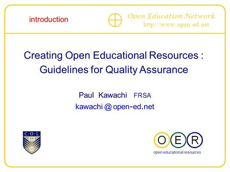 Open Education Network http :// www. open - ed. net Creating Open Educational Resources : Guidelines for Quality Assurance --------------------------------------------------------------------------