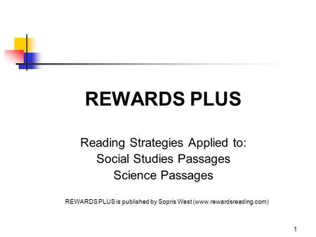 REWARDS PLUS Reading Strategies Applied to: Social Studies Passages