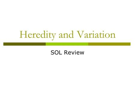 Heredity and Variation SOL Review. Which of these is NOT the result of genetic mutations? 12345 A. Downs syndrome B. sickle - cell anemia C. green eyes.