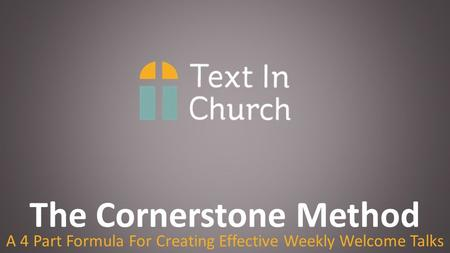 The Cornerstone Method