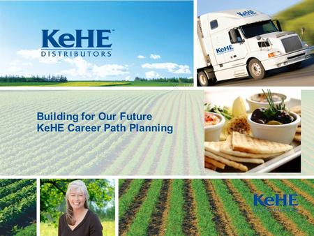 Building for Our Future KeHE Career Path Planning.