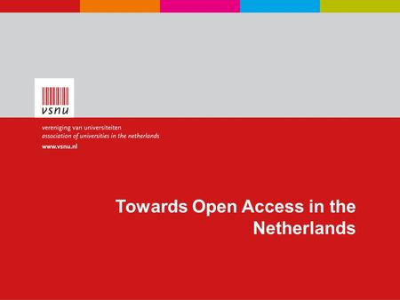 Towards Open Access in the Netherlands. Agenda  What is Open Access?  Goals of Open Access in the Netherlands  Why Open Access is important?  Green.