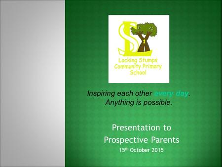 Presentation to Prospective Parents 15th October 2015
