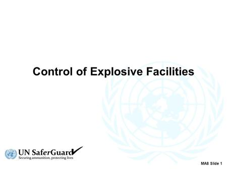 Control of Explosive Facilities MA8 Slide 1. Operational Procedures Personnel to be Suitably Qualified and Experienced Conditions of employment Security.