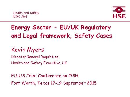 Energy Sector - EU/UK Regulatory and Legal framework, Safety Cases