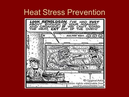 Heat Stress Prevention. Signs of Heat Stress Heat builds up in the body because it is unable to cool itself through perspiration Muscles cramp Dizziness/fainting.
