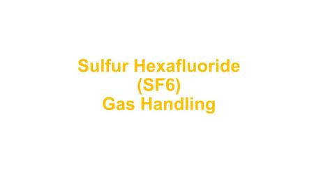 Sulfur Hexafluoride (SF6) Gas Handling. Description Sulfur hexafluoride (SF6) in its pure state is inert, nontoxic, odorless, nonflammable and colorless.