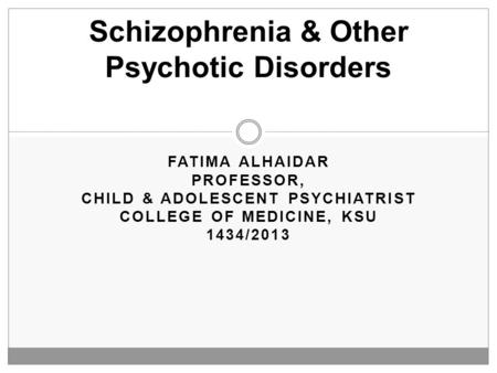 Schizophrenia & Other Psychotic Disorders