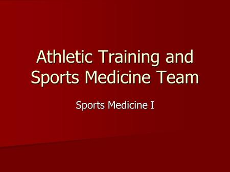 Athletic Training and Sports Medicine Team Sports Medicine I.
