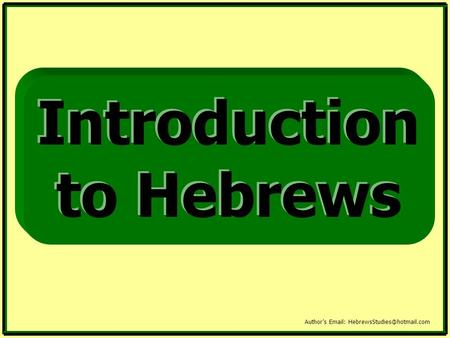 Introduction to Hebrews Author's