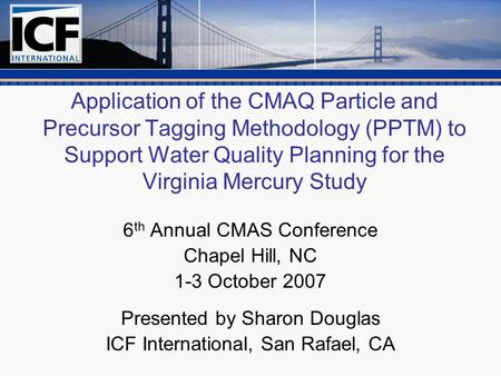 Application of the CMAQ Particle and Precursor Tagging Methodology (PPTM) to Support Water Quality Planning for the Virginia Mercury Study 6 th Annual.