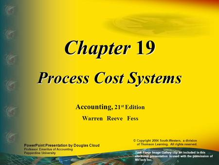 Chapter 19 Process Cost Systems Accounting, 21st Edition