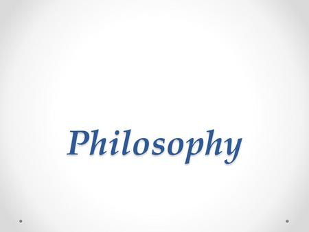 Philosophy. Some important terminology Metaphysics: The study of the nature of ultimate reality. Idealism vs. Materialism What is the universe? What is.