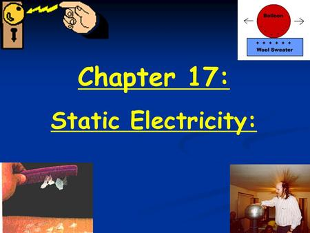Chapter 17: Static Electricity:.