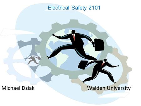 Michael Dziak Walden University Electrical Safety 2101.