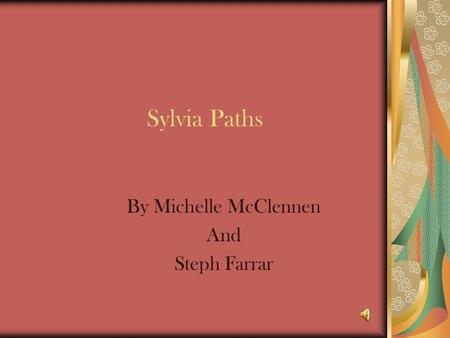 Sylvia Paths By Michelle McClennen And Steph Farrar.