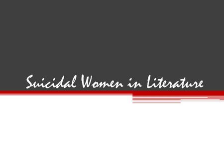 Suicidal Women in Literature. Some of the most powerful women in writing are unfortunately some with the saddest personal lives. -This is true for Mary.