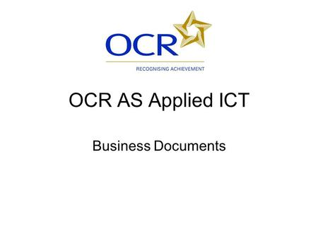 OCR AS Applied ICT Business Documents. Big picture.