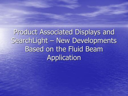 Product Associated Displays and SearchLight – New Developments Based on the Fluid Beam Application.